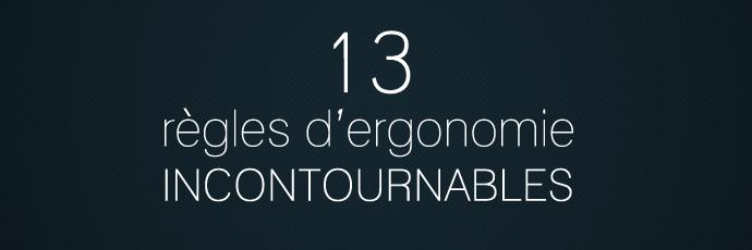 13 règles d'ergonomie web incontournables