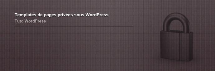 Tuto : Restreindre une page aux utilisateurs connectés sous WordPress