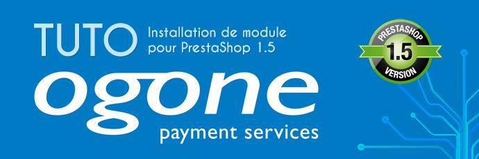 Tuto Installation module Ogone pour PrestaShop 1.5