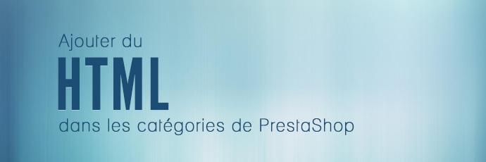 Ajouter du html dans les descriptions de catégories PrestaShop