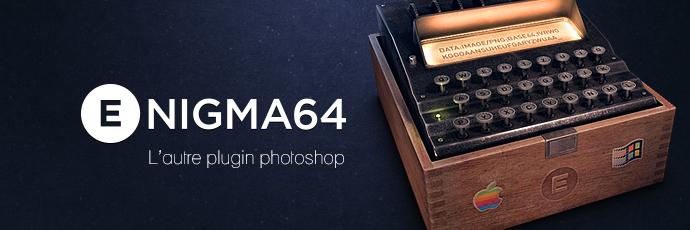 Enigma64 : L'autre plugin Photoshop pour booster votre intégration