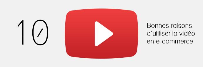 10 bonnes raisons d'utiliser la vidéo en ecommerce