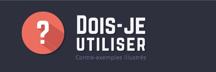 Doisjeutiliser.fr : contres-exemples ergonomiques