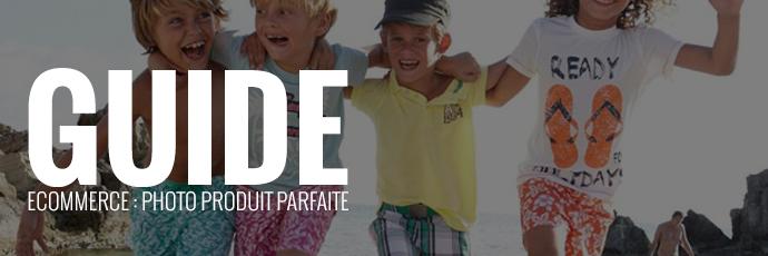 Guide e-commerce : réaliser des photos produits parfaites