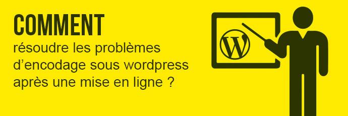 Résoudre les problèmes d'encodage de caractères accentués dans WordPress