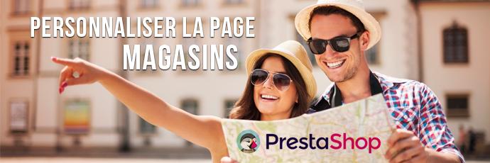 Tuto : personnaliser la page magasins dans PrestaShop