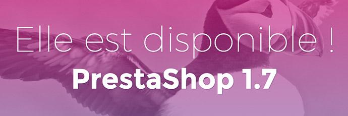 PrestaShop 1.7 disponible !