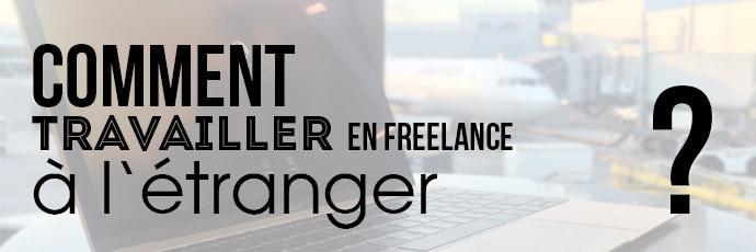 Comment travailler en freelance à l'étranger ?