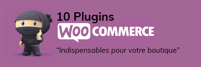 10-plugins-woocommerce-indispensables-boutique-wordpress