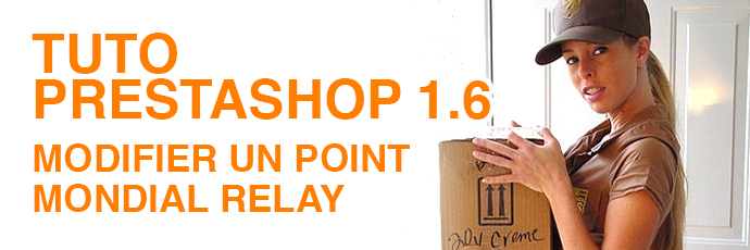 [PrestaShop 1.6] Comment modifier un point Mondial Relay ?