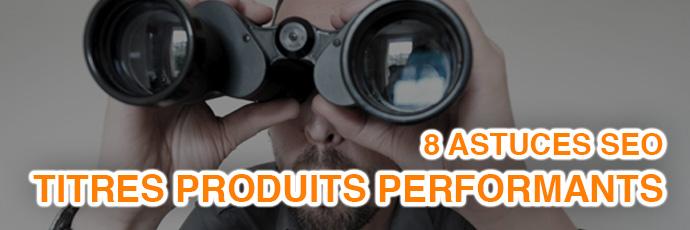 8 Astuces SEO simples et rapides pour écrire des titres produits performants !