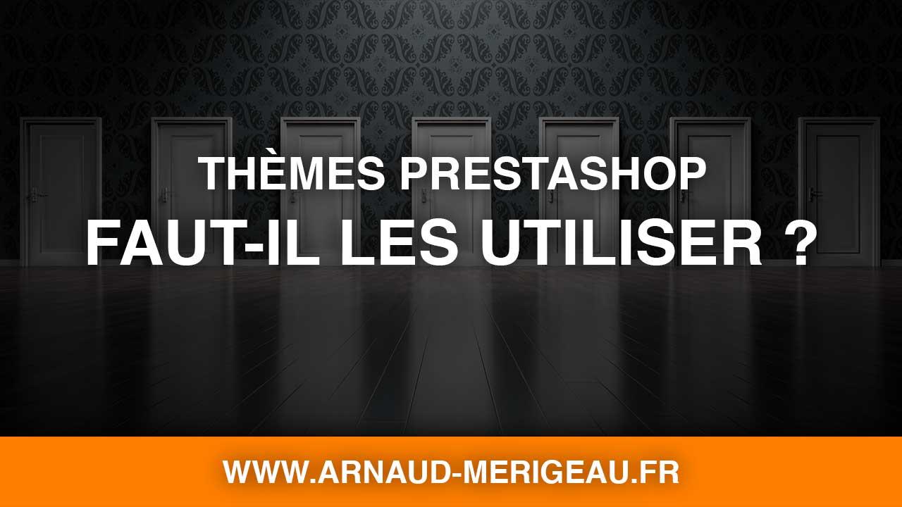 Faut-il utiliser un thème pour lancer votre e-commerce avec PrestaShop ?