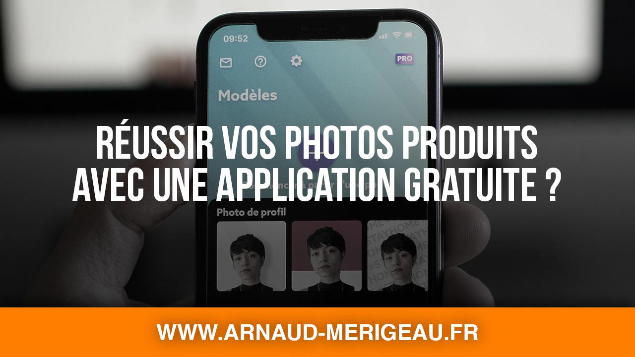 Comment réussir vos photos produits avec une application gratuite ?