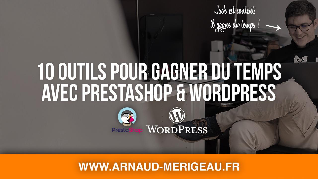 10 outils pour gagner du temps avec PrestaShop et WordPress